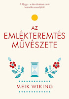 https://neverletmegobyviranna.blogspot.com/2019/12/meik-wiking-az-emlekteremtes-muveszete.html