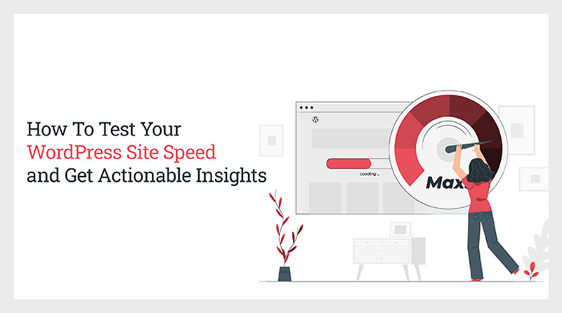How To Test Your WordPress Site Speed
