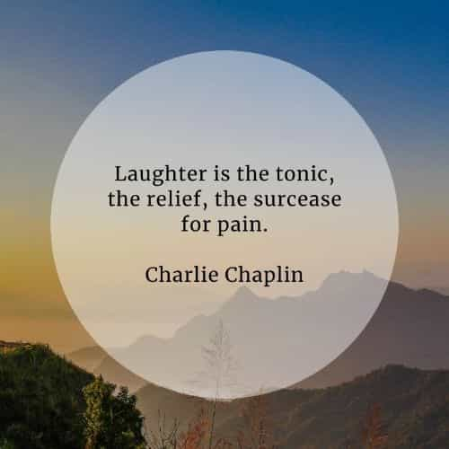 Laughter quotes that'll make your worries in life go away