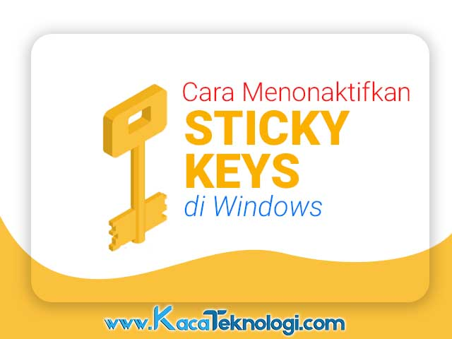 Bagaimana cara mematikan filter / sticky keys di Windows 7/8/8.1/10 dan cara mengatasi tombol ctrl & shift yang aktif terkunci dan tertekan terus terlebih lagi ketika bermain game.