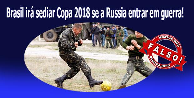 Brasil irá sediar Copa 2018 se a Russia entrar em guerra?
