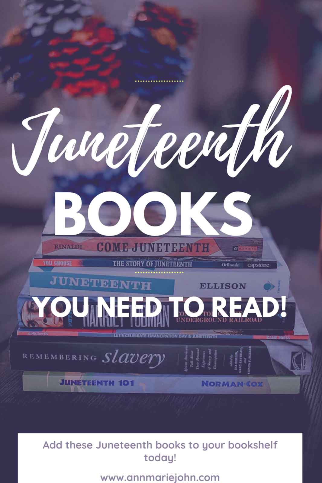 Juneteenth Books You Need to Read