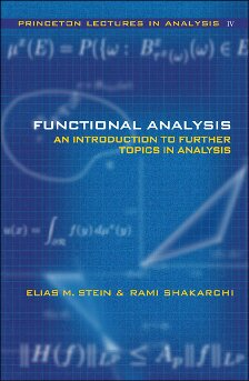 Functional Analysis : Introduction to Further Topics in Analysis