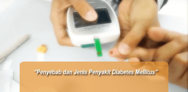 Penyebab dan Jenis Penyakit Diabetes Mellitus