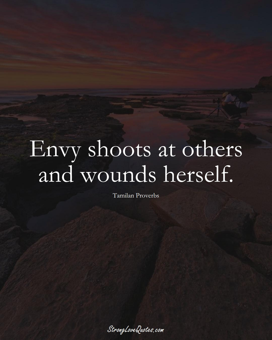 Envy shoots at others and wounds herself. (Tamilan Sayings);  #aVarietyofCulturesSayings