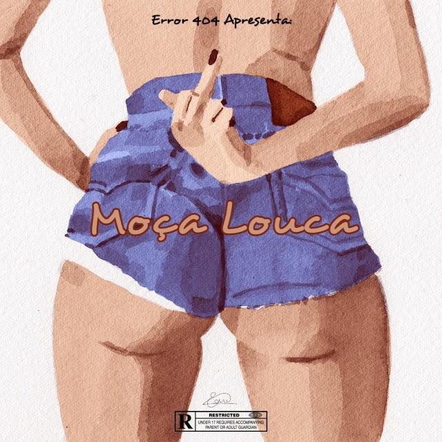 Error 404 - Moca Louca [Prod Sucess Music] [Dance] (2020)