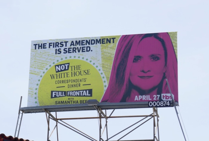 Not White House Correspondents Dinner First Amendment served billboard
