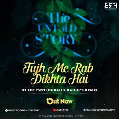 Tujh Mein Rab Dikhta Hai ( Chill Remix ) -  Deejay Zeetwo