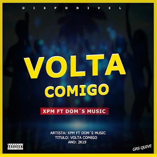 Xpm Ft Dom's music - Volta Pra Mim