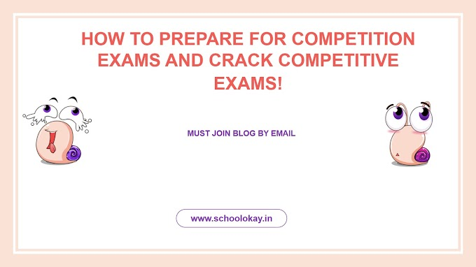HOW TO PREPARE FOR COMPETITION EXAMS AND CRACK COMPETITIVE EXAMS