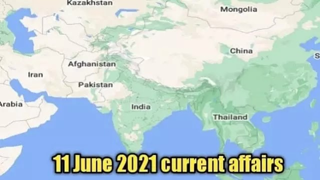 Top 11 june 2021 national and international current affairs in hindi