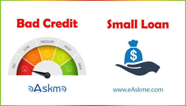 Crucial Things Consumers with Bad Credit Should Consider Before Getting A Small Loan: eAskme