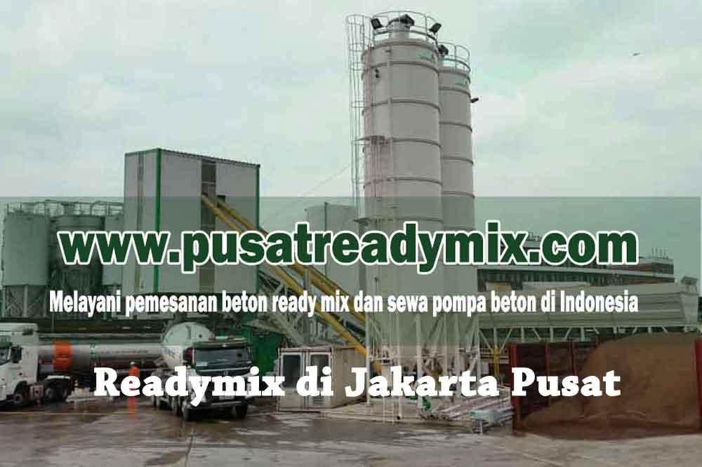 HARGA READY MIX JAKARTA PUSAT, HARGA BETON READY MIX JAKARTA PUSAT, HARGA BETON COR READY MIX JAKARTA PUSAT 2020