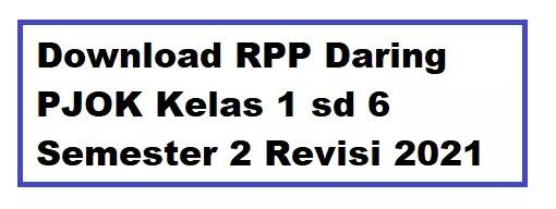 RPP Daring PJOK Kelas 1 sd 6 Semester 2
