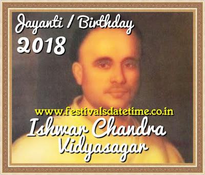 2018 Ishwar Chandra Vidyasagar Jayanti Date in India