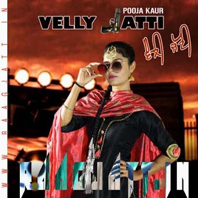 Velly Jatti by Pooja Kaur lyrics