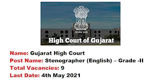 Gujarat High Court Recruitment - 9 Stenographer - Last Date: 4th May 2021