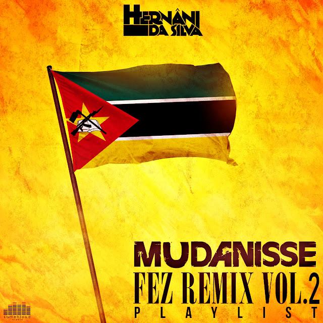 Hernâni - Mudanisse Fez Remix (Vol. 2)
