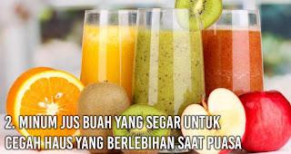Minum jus buah yang segar untuk cegah Haus Yang Berlebihan Saat Puasa