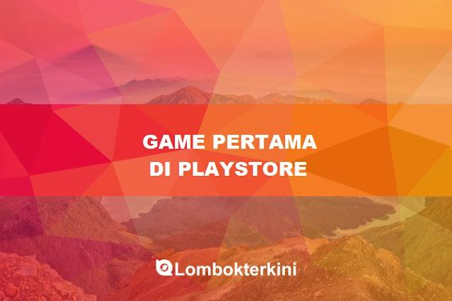 Game Pertama Di Play Store