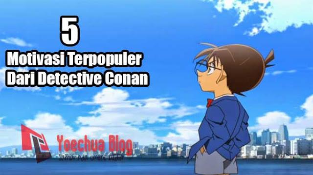 5 Motivasi Terpopuler Dari Detective Conan