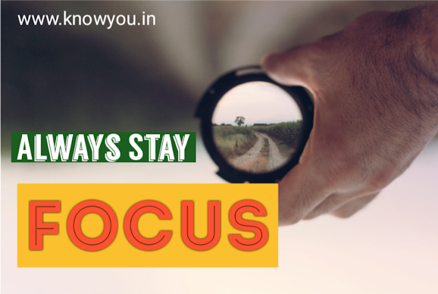 How to Stay Focus, What is Focus, Always Stay Focus, Top best Tips to stay Focus 2020.
