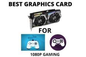 Best graphics card for 1080p gaming