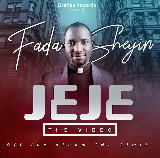 Music Video: Fada Sheyin | Jeje [+ Audio