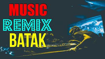 DJ Batak Remix Terbaru Terbaik