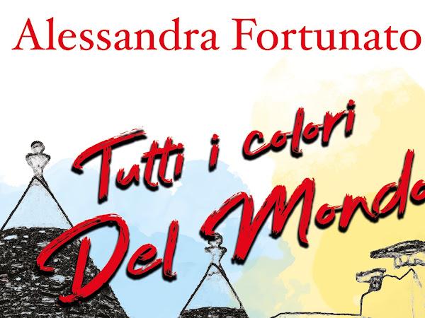 Tutti i colori del mondo di Alessandra Fortunato | Presentazione