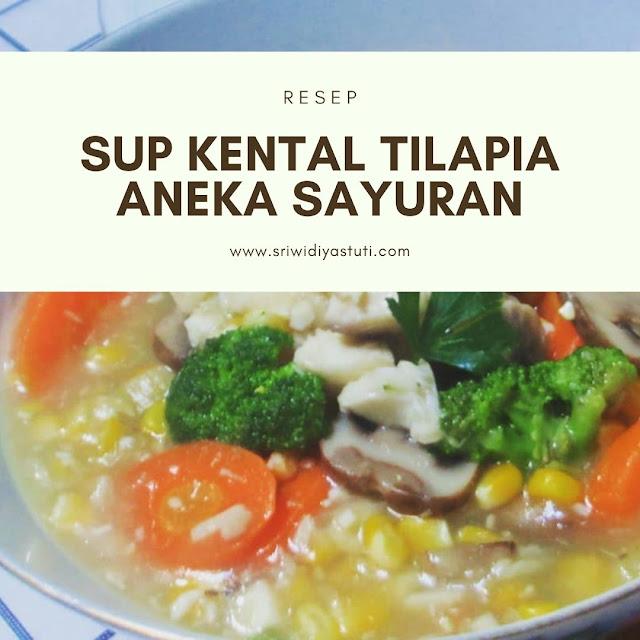 Resep Sup kental tilapia aneka sayuran