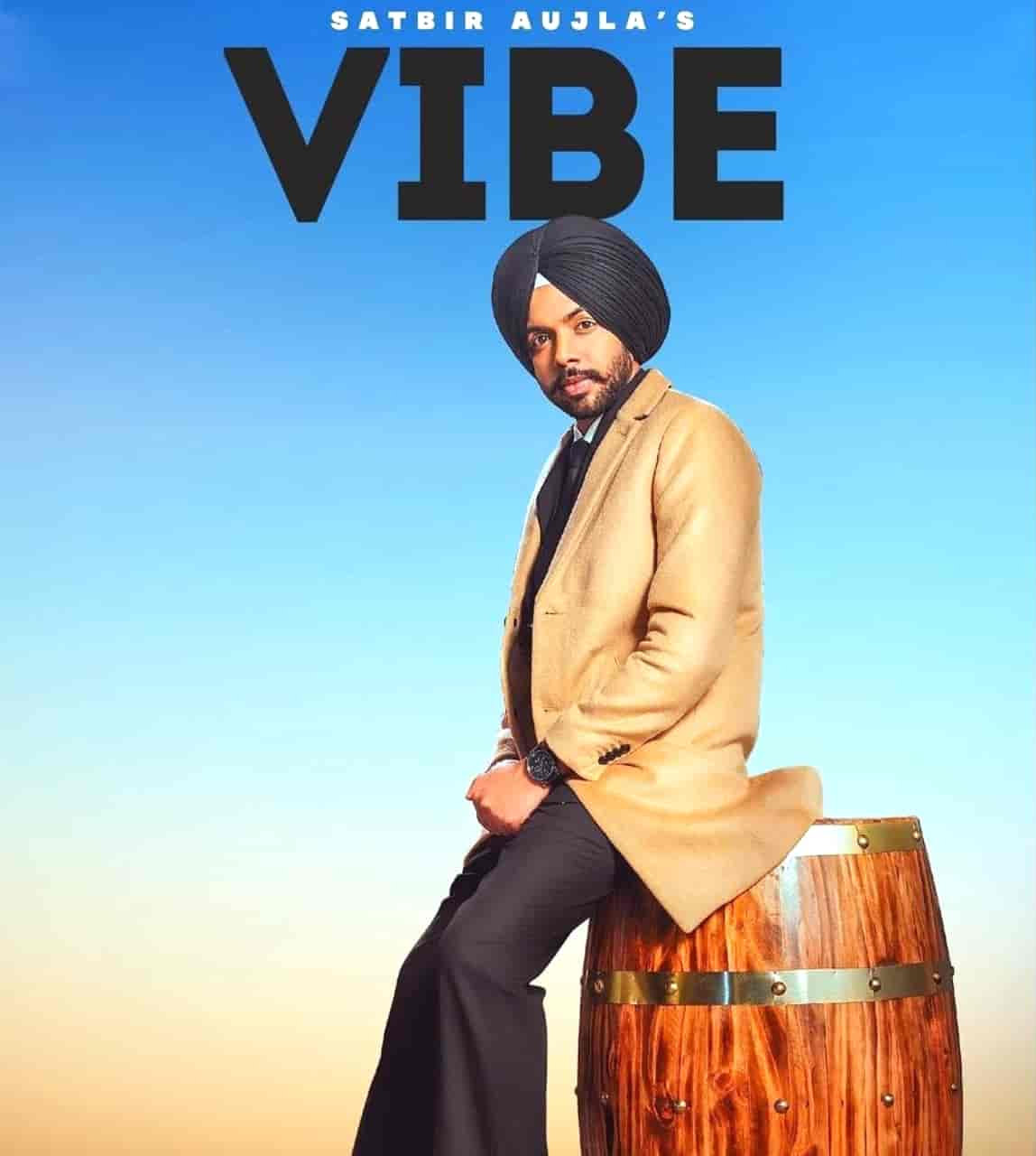 Vibe Punjabi Song Lyrics Satbir Aujla