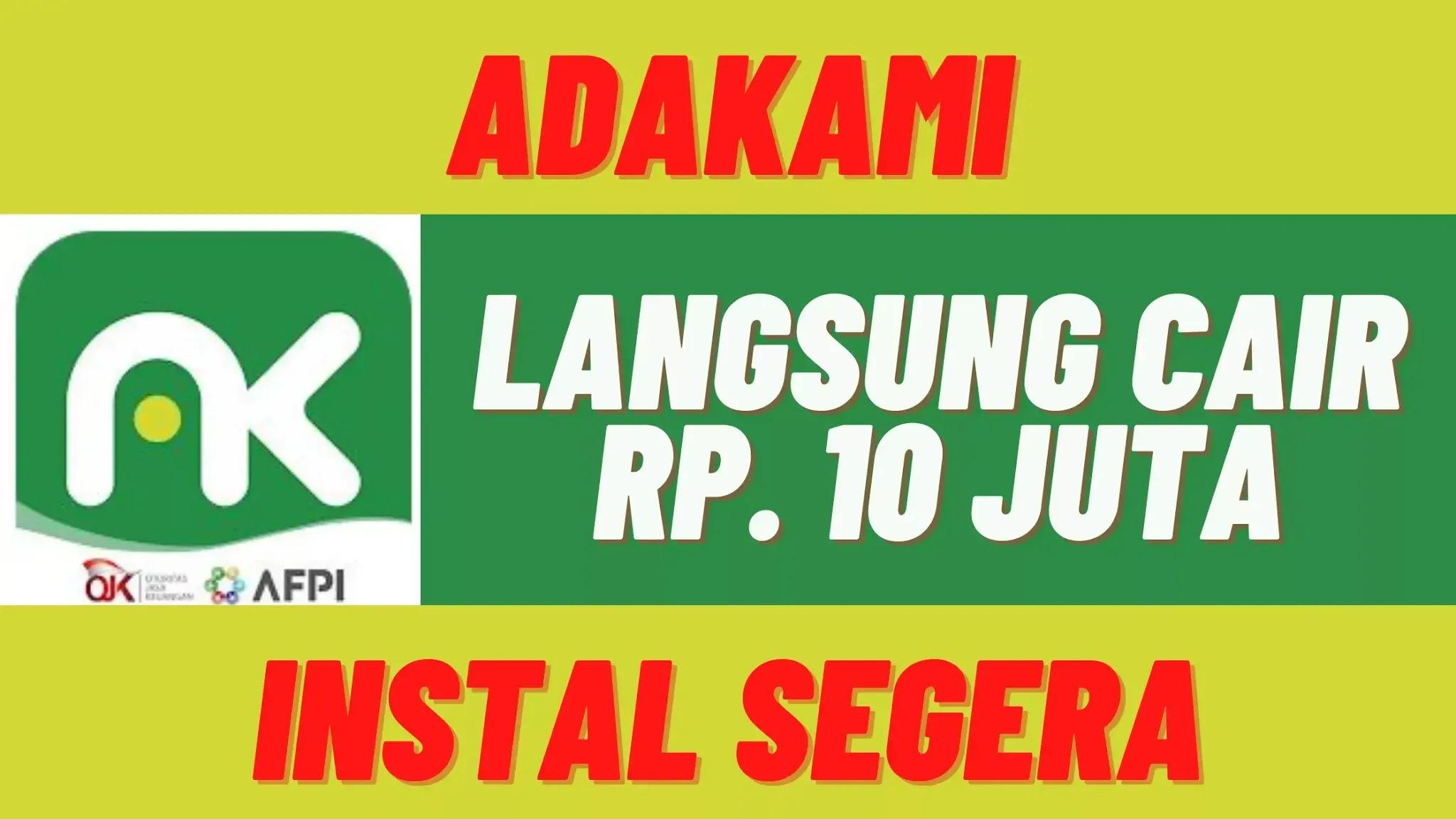 Cuma di AdaKami, Pinjaman Online 10 Juta Langsung Cair Modal KTP