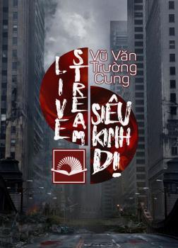[Free] Truyện audio trinh thám, kinh dị: Livestream Siêu Kinh Dị- Vũ Văn Trường Cung (Update tập 109)