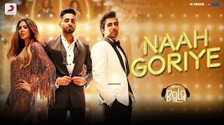 Naah Goriye Lyrics - Bala - Harrdy Sandhu, Swasti Mehul