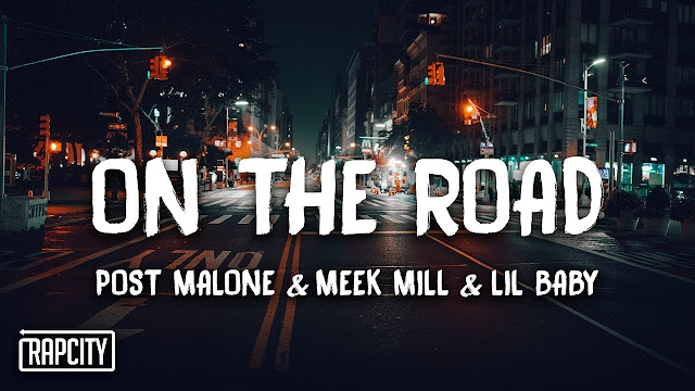 MUSIC: Post Malone Ft. Meek Mill & Lil Baby – On the Road