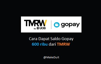 Cara Dapat Saldo Gopay 600 Ribu dari TMRW