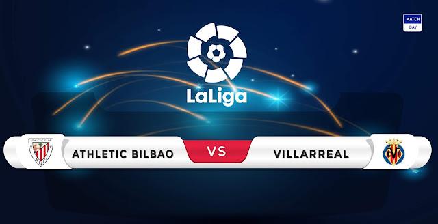 Athletic Bilbao vs Villarreal Prediction & Match Preview