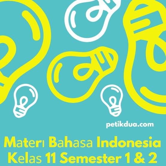 Mаtеrі Bаhаѕа Indonesia Kеlаѕ 11 Semester 1 dan 2