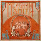 Meaghan Smith: The Cricket's Quartet