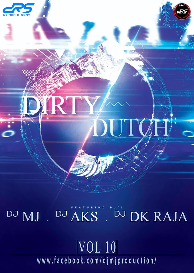 Dirty Dutch Vol-10 Dj Mj Production