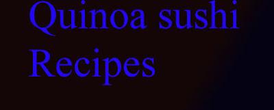quinoa sushi with avacado