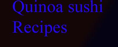 Quinoa Sushi recipes