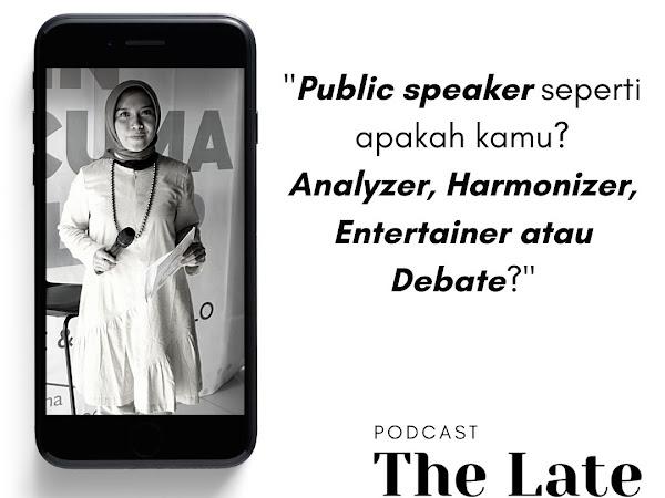 Analyzer, Harmonizer atau Entertainer, Kamu Tipe  Public Speaker yang Mana?