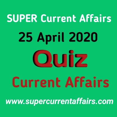 Current Affairs Quiz in Hindi - 25 April 2020