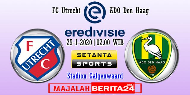 Prediksi FC Utrecht vs ADO Den Haag — 25 Januari 2020