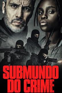 Submundo do Crime 1ª Temporada Completa 2021 Torrent Dublado Download