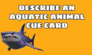 Describe an aquatic animal cue card