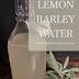 Using up lemons with Lemon Barley Water