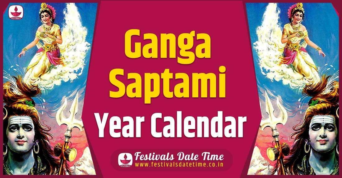 Ganga Saptami Year Calendar, Ganga Saptami Festival Schedule